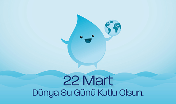 22 Mart Dünya Su Günü Kutlu Olsun...
