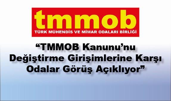 TMMOB Kanunu'nu Değiştirme Girişimlerine Karşı Odalar Görüş Açıklıyor
